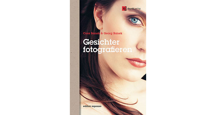 Gesichter fotografieren / Cora + Georg Banek