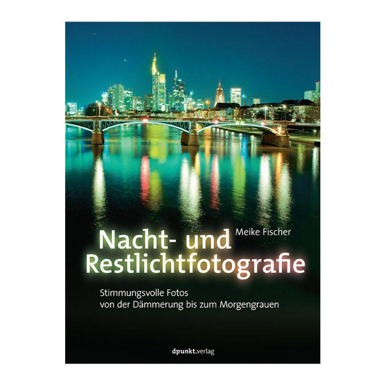 Nacht- und Restlichtfotografie – Meike Fischer