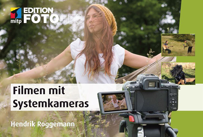 Filmen mit Systemkameras: Ein Buch von Hendrik Roggemann